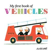 Gree, Alain - My First Book of Vehicles - 9781908985088 - V9781908985088