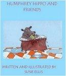 Ellis, Susie - Humphrey Hippo and Friends - 9781908988348 - V9781908988348