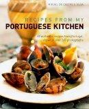 Silva, Miguel De Castro E - Recipes from My Portuguese Kitchen - 9781908991072 - V9781908991072