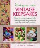Ganderton, Lucinda - Sew Your Own Vintage Keepsakes - 9781908991270 - V9781908991270