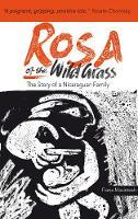 MacIntosh, Fiona - Rosa of the Wild Grass: The Story of a Nicaraguan family - 9781909014022 - V9781909014022