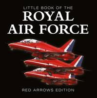 Liam McCann - Little Book of the RAF - Red Arrows Edition - 9781909040069 - KRF0027983
