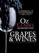 Clarke, Oz; Rand, Margaret - Grapes & Wines - 9781909108622 - V9781909108622