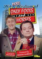 Sullivan, Dan, Lyndhurst, Nicholas - More Wit and Wisdom of Only Fools and Horses - 9781909109018 - V9781909109018