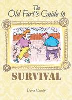 Cawley, Dawn - The Old Fart's Guide to Survival - 9781909109704 - V9781909109704