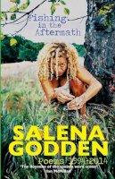 Godden, Salena - Fishing in the Aftermath - Poems 1994-2014 - 9781909136366 - V9781909136366