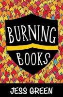 Green, Jess - Burning Books - 9781909136625 - V9781909136625
