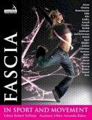 Schleip, Robert, Ph. D.; Baker, Amanda - Fascia in Sport and Movement - 9781909141070 - V9781909141070
