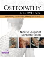 Nicette Sergueef, Kenneth Nelson - Osteopathy for the over 50s: Maintaining Function and Treating Dysfunction - 9781909141094 - V9781909141094