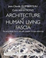 Guimberteau, Jean-claude, Armstrong, Colin - Architecture of Human Living Fascia: The Extracellular Matrix and Cells Revealed Through Endoscopy - 9781909141117 - V9781909141117