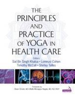 Khalsa, Sat Bir, Cohen, Lorenzo, McCall, Timothy, Telles, Shirley - Principles and Practice of Yoga in Health Care - 9781909141209 - V9781909141209