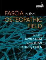 Liem, Torsten, Tozzi, Paulo, Chila, Anthony - Fascia in the Osteopathic Field - 9781909141278 - V9781909141278