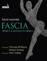 Lesondak, David - Fascia: What it is and Why it Matters - 9781909141551 - V9781909141551