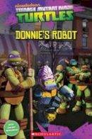 Davis, Fiona - Teenage Mutant Ninja Turtles: Donnie's Robot - 9781909221680 - V9781909221680