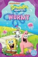 Taylor, Nicole, Watts, Michael - SpongeBob SquarePants: Wormy - 9781909221703 - V9781909221703