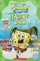 Taylor, Nicole, Watts, Michael - SpongeBob SquarePants: Talent Show at the Krusty Krab (Popcorn Readers) - 9781909221727 - V9781909221727