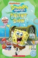 Taylor, Nicole, Watts, Michael - Spongebob Squarepants: Talent Show (Popcorn Readers) - 9781909221734 - V9781909221734