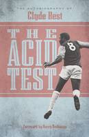 Best, Clyde - The Acid Test: The Autobiography of Clyde Best - 9781909245365 - V9781909245365