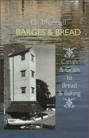 Murrell, Di - Barges & Bread: Canals & Grains to Bread & Baking - 9781909248519 - V9781909248519