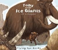 Lillington, Joe - Toby and the Ice Giants - 9781909263581 - V9781909263581