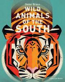 Dieter Braun - Wild Animals of the South - 9781909263970 - V9781909263970