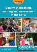 Barber, Jenny - Quality of Teaching, Learning and Assessment in the EYFS (Outstanding Early Years) - 9781909280892 - V9781909280892