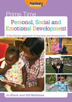 Blank, Jo, Mathews, Gill - Personal, Social and Emotional Development: A Key Person Approach to Learning and Development (Prime Time) - 9781909280946 - V9781909280946