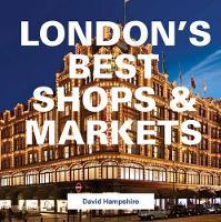 David Hampshire - London's Best Shops & Markets - 9781909282810 - V9781909282810