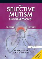 Johnson, Maggie, Wintgens, Alison - The Selective Mutism Resource Manual - 9781909301337 - V9781909301337