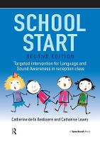 Lowry, Catharine, Bedoyere, Catherine de la - School Start: Targeted Intervention for Language and Sound Awareness in Reception Class - 9781909301580 - V9781909301580