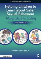 Walker, Laura, Laugharne, Carol - A Helping Children to Learn About Safer Sexual Behaviour: Taking Steps to Safety (Workbook) and Billy and the Tingles (Storybook): A Narrative ... Children and Sexually Concerning  - 9781909301740 - V9781909301740