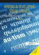 Smith, Caroline - Writing and Developing Social Stories Ed. 2: Practical Interventions in Autism - 9781909301863 - V9781909301863