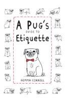 Gemma Correll - Pug's Guide to Etiquette - 9781909313033 - V9781909313033