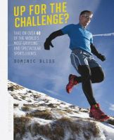 Dominic Bliss - Up for the Challenge: Take on over 60 of the world's most grueling and spectacular events - 9781909313750 - V9781909313750