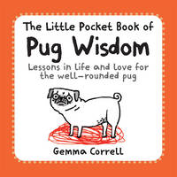 Correll, Gemma - The Little Pocket Book of Pug Wisdom - 9781909313866 - V9781909313866