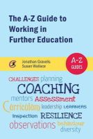 Gravells, Jonathan, Wallace, Susan - The A-Z Guide to Working in Further Education (A-Z Guides) - 9781909330856 - V9781909330856