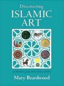 Beardwood, Mary - Discovering Islamic Art - 9781909339040 - V9781909339040