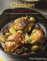 Gayler, Paul - Chicken & Other Birds: From the Perfect Roast Chicken to Asian-style Duck Breasts - 9781909342507 - V9781909342507