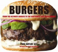 Gayler, Paul - Burgers: From the Ultimate Burger to the Southwest Red-Bean Burger - 9781909342736 - V9781909342736