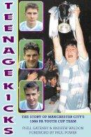 Gatenby, Phill; Waldon, Andrew - Teenage Kicks - 9781909360143 - V9781909360143