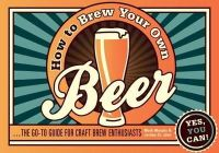 St. John, Jordan, Murphy, Mark - How to Brew Your Own Beer: The Go-to Guide for Craft Brew Enthusiasts - 9781909396241 - V9781909396241