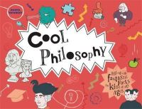 Tatarsky, Daniel - Cool Philosophy: Filled with Fantastic Facts for Kids of All Ages - 9781909396777 - V9781909396777