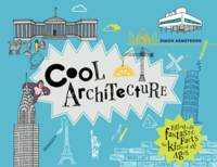 Armstrong, Simon - Cool Architecture: Filled with Fantastic Facts for Kids of All Ages - 9781909396791 - V9781909396791
