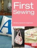 Brown, Cheryl - First Sewing: Simple Projects for Beginners (First Crafts) - 9781909397163 - V9781909397163