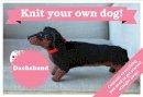 Muir, Sally, Osborne, Joanna - Best in Show: Dachshund Kit: Knit Your Own Dog - 9781909397361 - V9781909397361