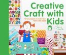 Foster, Jane - Creative Craft with Kids: 15 Fun Projects to Make from Fabric and Paper - 9781909397439 - V9781909397439