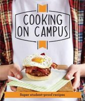 Good Housekeeping - Good Housekeeping Cooking on Campus: Superduper Student-Proof Recipes - 9781909397941 - V9781909397941
