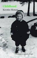 Kerstin Ekman - Childhood / Barndom - 9781909408227 - V9781909408227