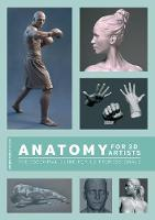 3dtotal Publishing/Legaspi - Anatomy for 3D Artists: The Essential Guide for CG Professionals - 9781909414242 - V9781909414242