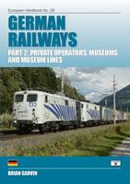 Garvin, Brian - German Railways: Private Operators, Museums and Museum Lines Part 2 (European Handbooks) - 9781909431188 - V9781909431188